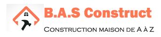 B.A.S. CONSTRUCT - Construction maison de A à Z
